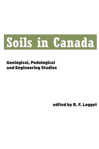 Soils in Canada: Geological, Pedological and Engineering Studies (Paperback)