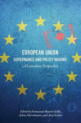 European Union Governance and Policy Making: A Canadian Perspective (Hardback)