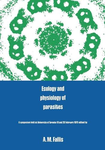 Ecology and Physiology of Parasites: A Symposium (Paperback)