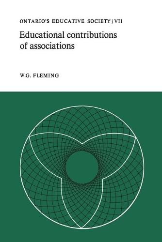 Educational Contributions of Associations: Ontario's Educative Society, Volume VII (Paperback)