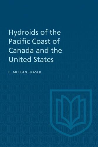 Hydroids of the Pacific Coast of Canada and the United States (Paperback)