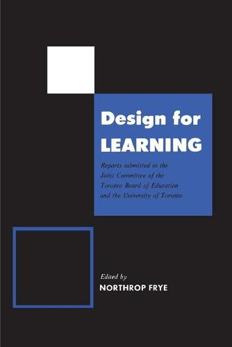 Design for Learning: Reports Submitted to the Joint Committee of the Toronto Board of Education and the University of Toronto (Paperback)
