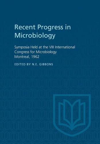 Recent Progress in Microbiology VIII: Symposia Held at the VIII International Congress for Microbiology Montreal, 1962 (Paperback)