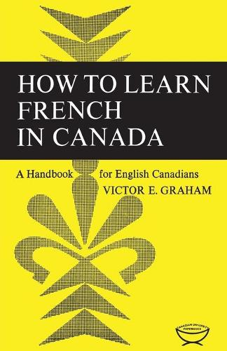 How to Learn French in Canada: A Handbook for English Canadians (Paperback)