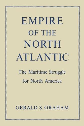 Empire of the North Atlantic: The Maritime Struggle for North America, Second Edition (Paperback)