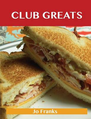Club Greats: Delicious Club Recipes, the Top 52 Club Recipes (Paperback)