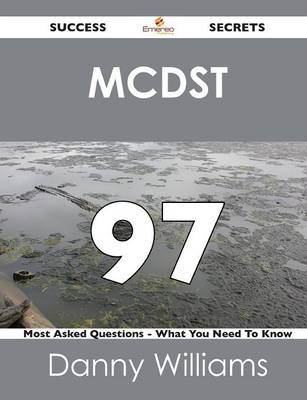 McDst 97 Success Secrets - 97 Most Asked Questions on McDst - What You Need to Know (Paperback)