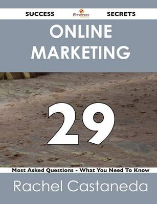 Online Marketing 29 Success Secrets - 29 Most Asked Questions on Online Marketing - What You Need to Know (Paperback)