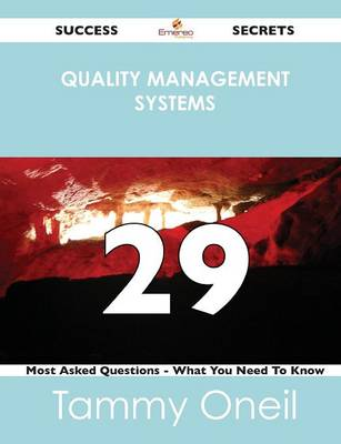 Quality Management Systems 29 Success Secrets - 29 Most Asked Questions on Quality Management Systems - What You Need to Know (Paperback)