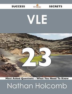 Vle 23 Success Secrets - 23 Most Asked Questions on Vle - What You Need to Know (Paperback)