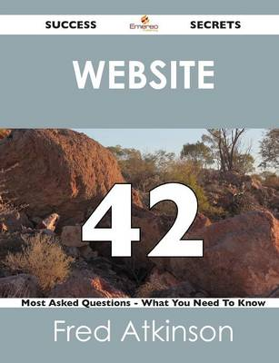 Website 42 Success Secrets - 42 Most Asked Questions on Website - What You Need to Know (Paperback)