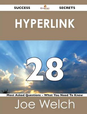 Hyperlink 28 Success Secrets - 28 Most Asked Questions on Hyperlink - What You Need to Know (Paperback)