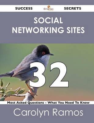 Social Networking Sites 32 Success Secrets - 32 Most Asked Questions on Social Networking Sites - What You Need to Know (Paperback)