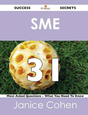 Sme 31 Success Secrets - 31 Most Asked Questions on Sme - What You Need to Know (Paperback)