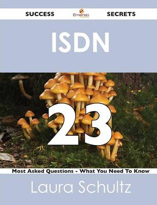 ISDN 23 Success Secrets - 23 Most Asked Questions on ISDN - What You Need to Know (Paperback)