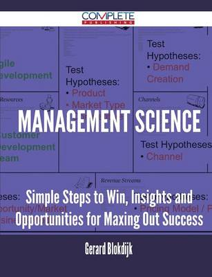 Management Science - Simple Steps to Win, Insights and Opportunities for Maxing Out Success (Paperback)