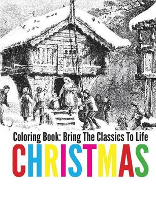 Christmas Coloring Book - Bring the Classics to Life (Paperback)