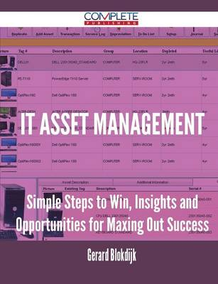 It Asset Management - Simple Steps to Win, Insights and Opportunities for Maxing Out Success (Paperback)