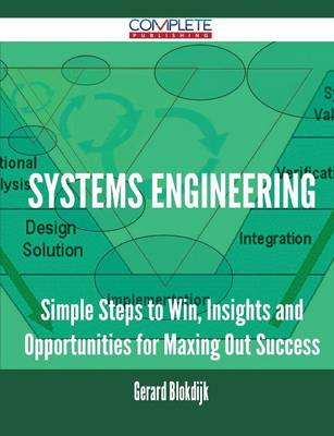 Systems Engineering - Simple Steps to Win, Insights and Opportunities for Maxing Out Success (Paperback)