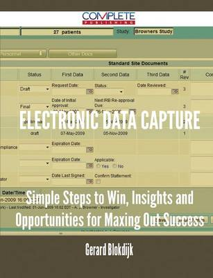 Electronic Data Capture - Simple Steps to Win, Insights and Opportunities for Maxing Out Success (Paperback)