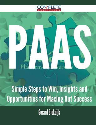 Paas - Simple Steps to Win, Insights and Opportunities for Maxing Out Success (Paperback)