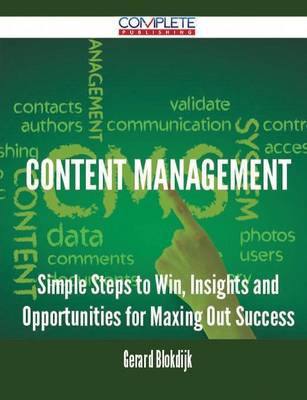 Content Management - Simple Steps to Win, Insights and Opportunities for Maxing Out Success (Paperback)