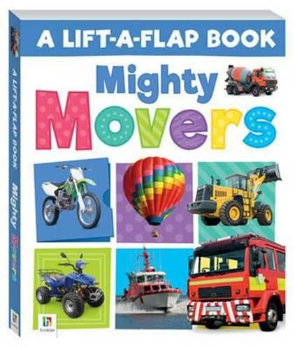 Mighty Movers Lift-a-Flap (Hardback)