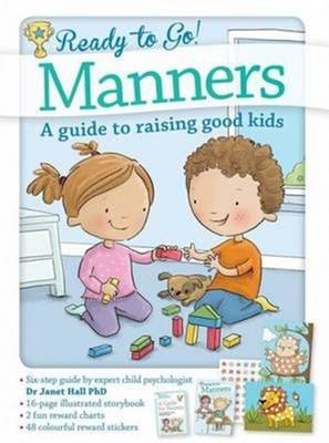 Ready to Go! Manners: A guide to raising good kids (Hardback)