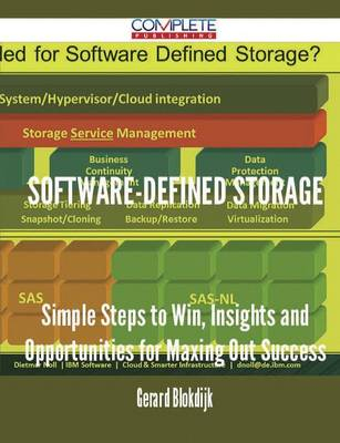 Software-Defined Storage - Simple Steps to Win, Insights and Opportunities for Maxing Out Success (Paperback)