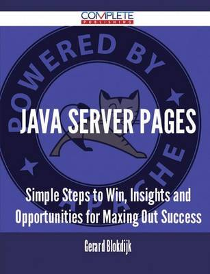 Java Server Pages - Simple Steps to Win, Insights and Opportunities for Maxing Out Success (Paperback)