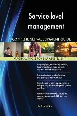 Service-Level Management Complete Self-Assessment Guide (Paperback)