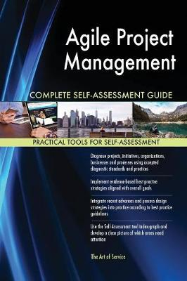 Agile Project Management Complete Self-Assessment Guide (Paperback)