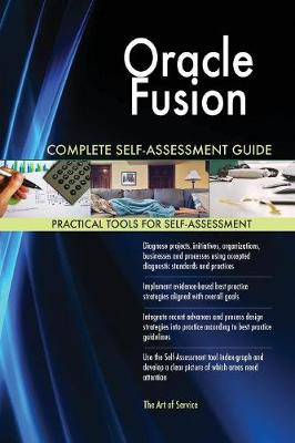 Oracle Fusion Complete Self-Assessment Guide (Paperback)