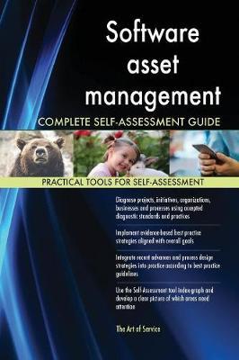 Software Asset Management Complete Self-Assessment Guide (Paperback)