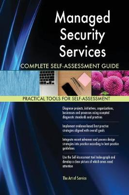 Managed Security Services Complete Self-Assessment Guide (Paperback)