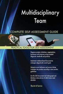 Multidisciplinary Team Complete Self-Assessment Guide (Paperback)