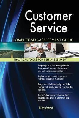 Customer Service Complete Self-Assessment Guide (Paperback)