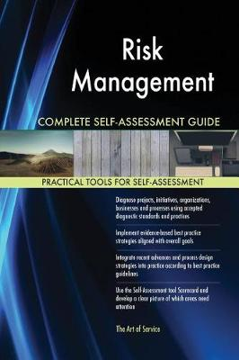 Risk Management Complete Self-Assessment Guide (Paperback)