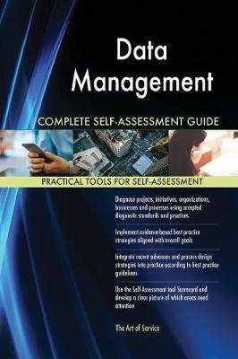 Data Management Complete Self-Assessment Guide (Paperback)