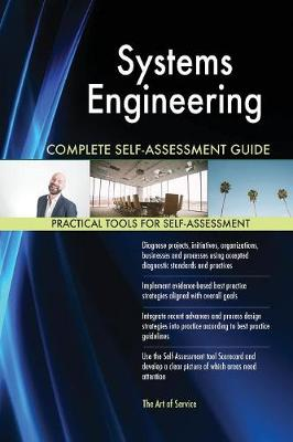 Systems Engineering Complete Self-Assessment Guide (Paperback)