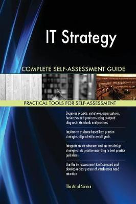It Strategy Complete Self-Assessment Guide (Paperback)