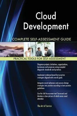 Cloud Development Complete Self-Assessment Guide (Paperback)