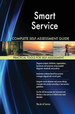 Smart Service Complete Self-Assessment Guide (Paperback)