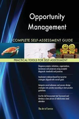 Opportunity Management Complete Self-Assessment Guide (Paperback)