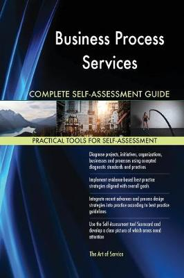Business Process Services Complete Self-Assessment Guide (Paperback)