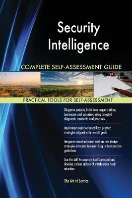 Security Intelligence Complete Self-Assessment Guide (Paperback)