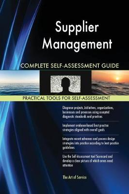 Supplier Management Complete Self-Assessment Guide (Paperback)