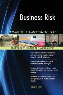 Business Risk Complete Self-Assessment Guide (Paperback)