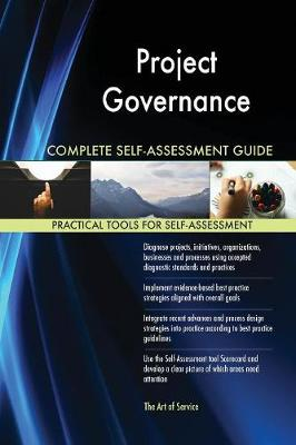 Project Governance Complete Self-Assessment Guide (Paperback)