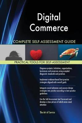 Digital Commerce Complete Self-Assessment Guide (Paperback)
